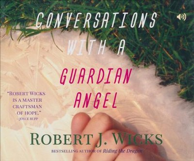 Conversations with a Guardian Angel  -     By: Robert J. Wicks