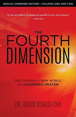 The Fourth Dimension: Combined Edition  -     By: David Yonggi Cho
