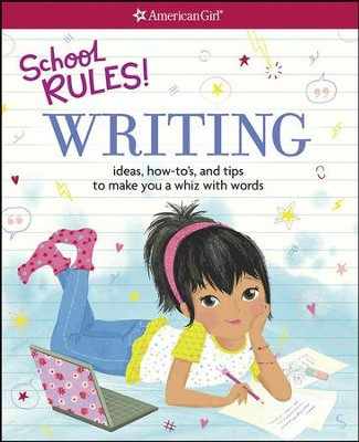 School Rules! Writing: Ideas, How-To's, and Tips to Make You a Whiz with Words  -     By: Emma MacLaren Henke