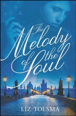 The Melody of the Soul #1  -     By: Liz Tolsma