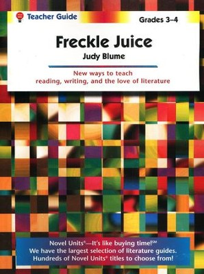 Freckle Juice, Novel Units Teacher's Guide, Grades 3-4   -     By: Judy Blume