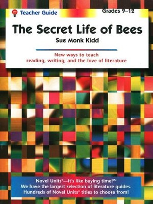 The Secret Life of Bees, Novel Units Teacher's Guide, Grades 9-12   -     By: Sue Kidd