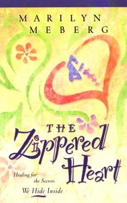 The Zippered Heart: Bringing Light to the Dark Things We Hide Inside  -     By: Marilyn Meberg