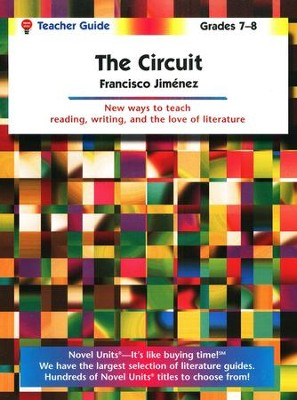 The Circuit, Novel Units Teacher's Guide, Grades 7-8   -     By: Francisco Jimenez
