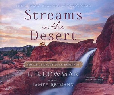 Streams in the Desert: 366 Daily Devotional Readings- unabridged audio book on CD  -     Narrated By: Diana Batarseh     Edited By: James Reimann     By: L.B. Cowman