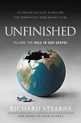 Unfinished: Filling the Hole in Our Gospel - eBook   -     By: Richard Stearns
