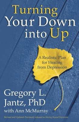 Turning Your Down into Up: A Realistic Plan for Healing from Depression - eBook  -     By: Dr. Gregory L. Jantz, Ann McMurray