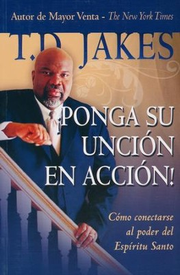 Ponga su Unción en Acción  (Release Your Anointing)  -     By: T.D. Jakes