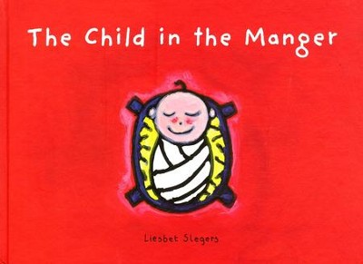 The Child in the Manger  -     By: Liesbet Slegers