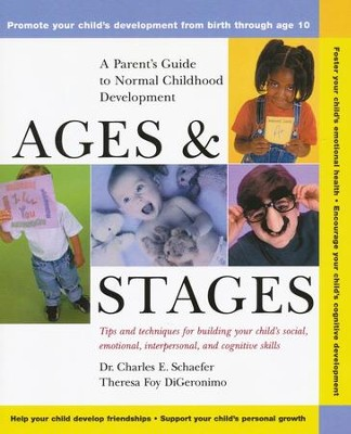 Ages & Stages: A Parent Guide to Normal Childhood Development   -     By: Charles E. Schaefer, Theresa Foy DiGeronimo