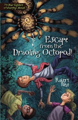 Escape from the Drooling Octopod! - eBook  -     By: Robert West