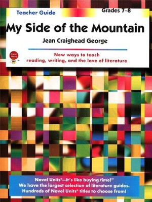 My Side of the Mountain, Novel Units Teacher's Guide, Grades 7-8   -     By: Jean Craighead George