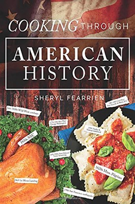 Cooking Through American History  -     By: Sheryl Fearrien