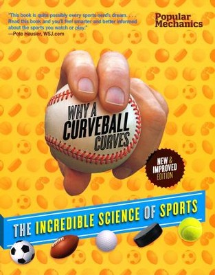 Popular Mechanics Why a Curveball Curves: New & Improved Edition: The Incredible Science of Sports  -     Edited By: Frank Vizard     By: William Hayes