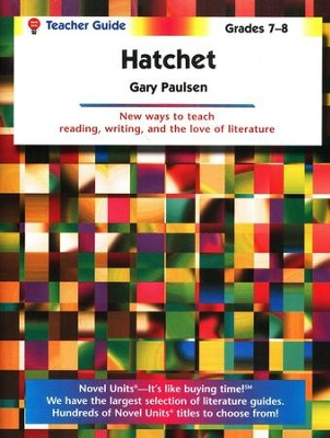 Hatchet, Novel Units Teacher's Guide, Grades 7-8   -     By: Gary Paulsen