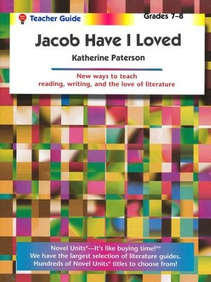 Jacob Have I Loved, Novel Units Teacher's Guide, Grades 7-8   -     By: Katherine Paterson