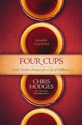 Four Cups: God's Timeless Promises for a Life of Fulfillment  -     By: Chris Hodges