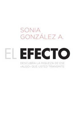 El Efecto, eLibro  (The Effect, eBook)  -     By: Sonia Gonzalez