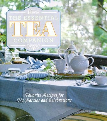 Victoria The Essential Tea Companion: Favorite Recipes for Tea Parties and Celebrations  -     Edited By: The Editors of Victoria Magazine     By: Kim Waller
