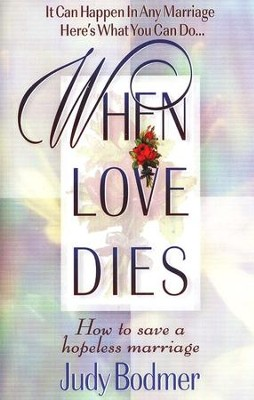 When Love Dies   -     By: Judy Bodmer