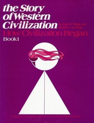 The Story Of Western Civilization, Book 1: How Civilization Began   -     By: Alan W. Riese, Herbert J. LaSalle