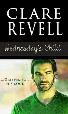 Wednesday's Child - eBook  -     By: Clare Revell