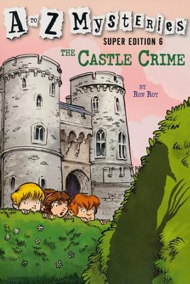 The Castle Crime: A to Z Mysteries Super Edition  -     By: Ron Roy     Illustrated By: John Steven Gurney