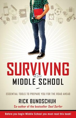 Surviving Middle School: Essential Tools To Prepare You For The Road Ahead - eBook  -     By: Rick Bundschuh