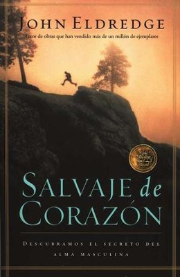 Salvaje de Coraz&#243n  (Wild at Heart)  -     By: John Eldredge