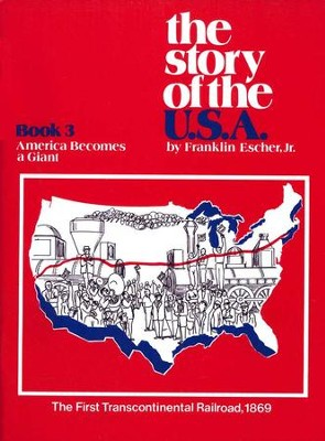 The Story Of The U.S.A. Book 3, America Becomes A Giant   -     By: Franklin Escher Jr.