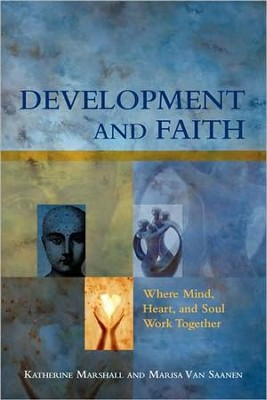 Development and Faith: Where Mind, Heart, and Soul Work Together  -     By: Katherine Marshall