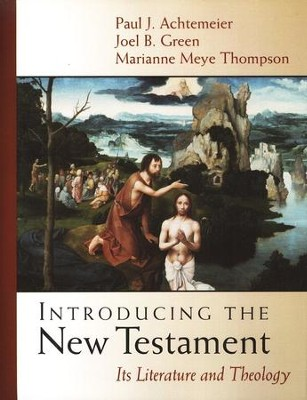 Introducing the New Testament: Its Literature and Theology  -     By: Paul J. Achtemeier, Joel B. Green, Marianne Meye Thompson