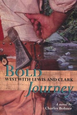 Bold Journey  -     By: Charles Bohner