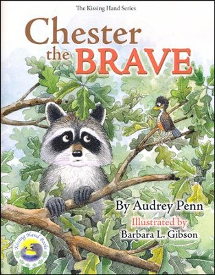 Chester the Brave   -     By: Audrey Penn