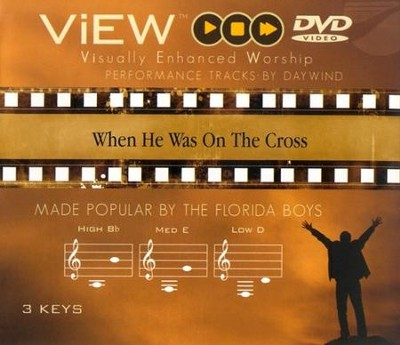 When He Was On The Cross, Accompaniment DVD   -     By: The Florida Boys