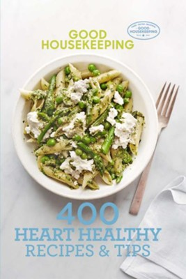 Good Housekeeping 400 Heart Healthy Recipes & Tips  -