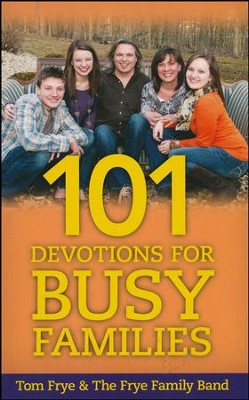 101 Devotions for Busy Families  -     By: Tom Frye