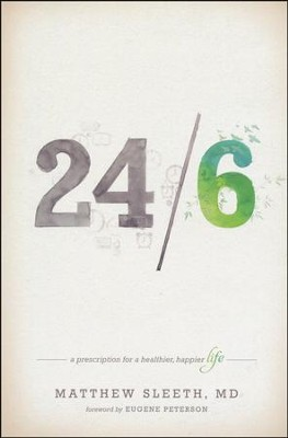 24/6: A Prescription for a Healthier, Happier Life  -     By: Matthew Sleeth
