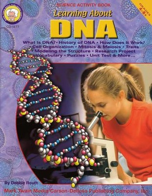 Learning about DNA Grades 4-8+  -     By: Debbie Routh