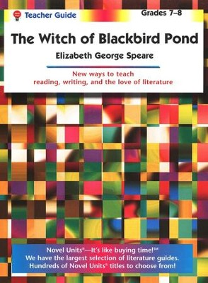The Witch of Blackbird Pond, Novel Units Teacher's Guide, Gr. 7-8   -     By: Elizabeth George Speare