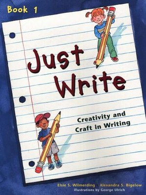 Just Write, Book 1   -     By: Elsie S Wilmerding, Alexandra S. Bigelow
