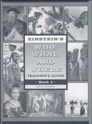 Einstein's Who, What, and Where Book 2 Teacher's Guide   -     By: Carol Einstein