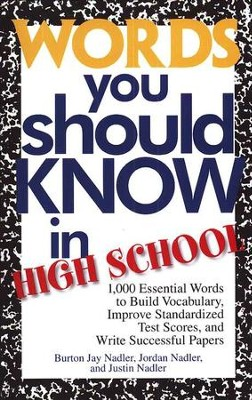 Words You Should Know in High School   -     By: Burton Jay Nadler, Jordan Nadler, Justin Nadler