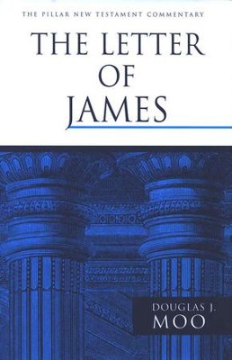 The Letter of James: Pillar New Testament Commentary [PNTC]  -     By: Douglas J. Moo