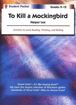 To Kill a Mockingbird, Novel Units Student Packet, Grades 9-12   -     By: Harper Lee