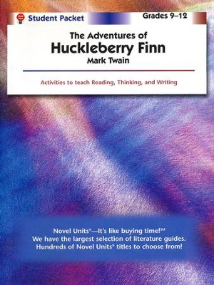 Adventures of Huckleberry Finn, Novel Units Student Packet, 9-12   -