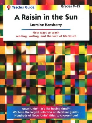 Raisin in the Sun, Novel Units Teacher's Guide, Grades 9-12   -     By: Lorrine Hansberry