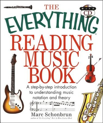 The Everything Reading Music Book: A step-by-step introduction to understanding music notation (w/CD)  -     By: Marc Schonbrun