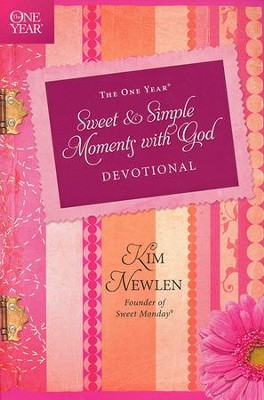 The One-Year Sweet & Simple Moments with God Devotional   -     By: Kim Newlen