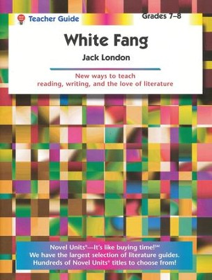 White Fang, Novel Units Teacher's Guide, Grades 7-8   -     By: Jack London